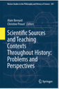 Scientific Sources and Teaching Contexts throughout History: Problems and Perspectives.