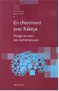 En cheminant avec Kakeya, voyage au coeur des mathématiques